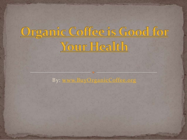 Organic Coffee is Good for Your Health