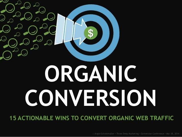 Organic Conversion Optimization - 15 Wins to Convert SEO Traffic