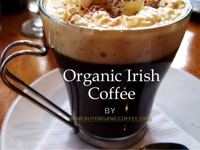 Organic Irish Coffee