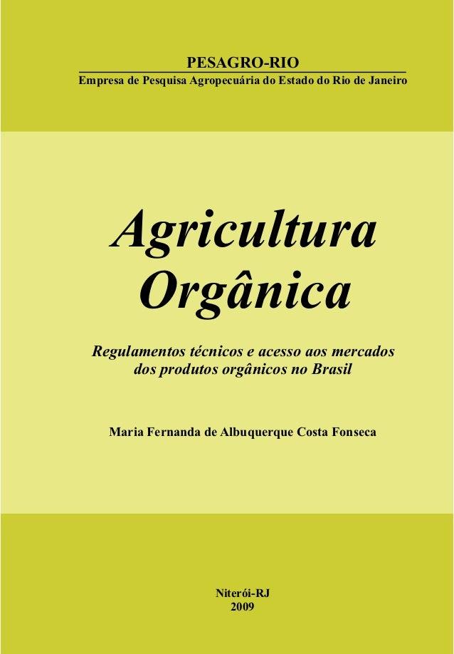Niterói-RJ 2009 PESAGRO-RIO Empresa de Pesquisa Agropecuária do Estado do Rio de Janeiro Regulamentos técnicos e acesso ao...
