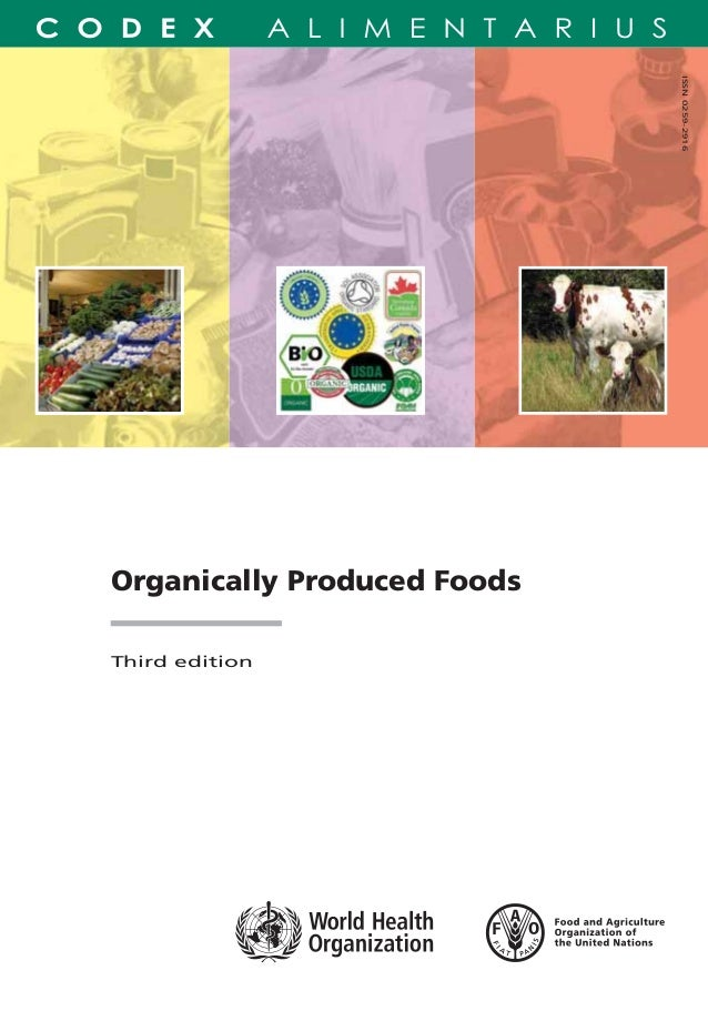 Organically Produced FoodsThird editionThe Guidelines for the Production, Processing,Labelling and Marketing of Organicall...