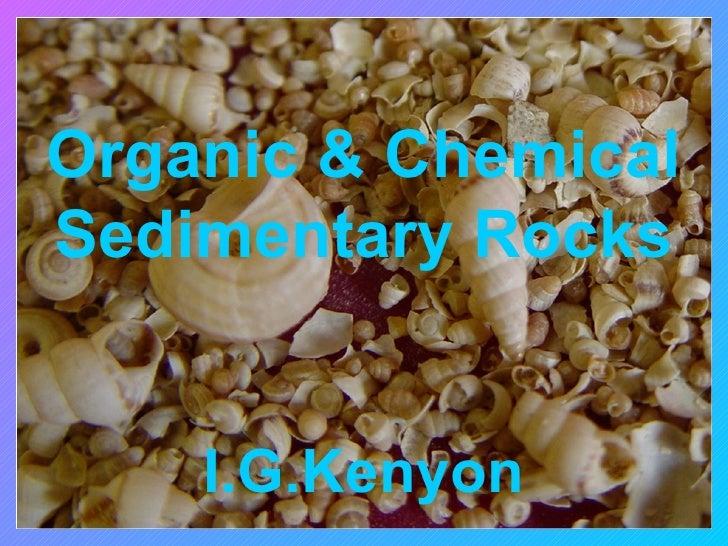 Organic & ChemicalSedimentary Rocks    I.G.Kenyon