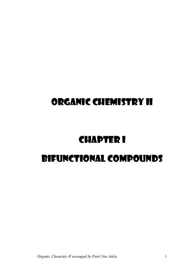 Organic Chemistry II arranged by Putri Nur Aulia 1 ORGANIC CHEMISTRY II CHAPTER I BIFUNCTIONAL COMPOUNDS