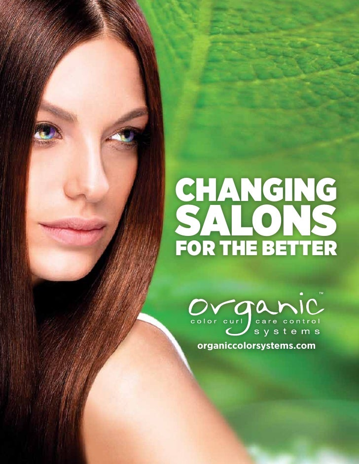 CHANGING SALONS FOR THE BETTER     organiccolorsystems.com