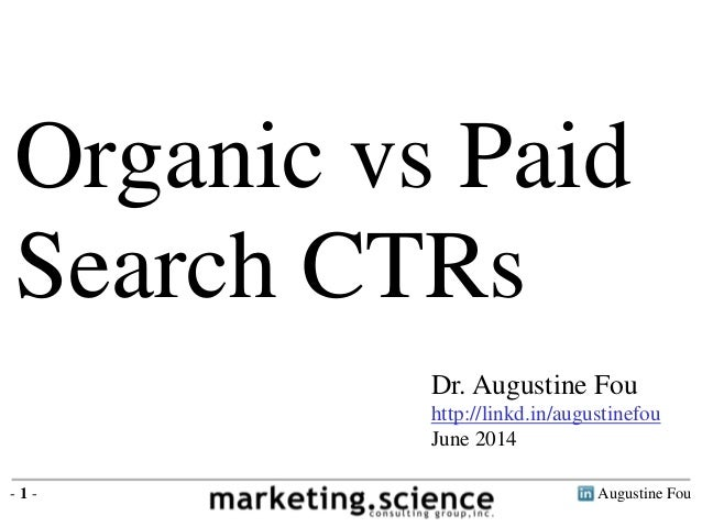 Augustine Fou- 1 - Dr. Augustine Fou http://linkd.in/augustinefou June 2014 Organic vs Paid Search CTRs