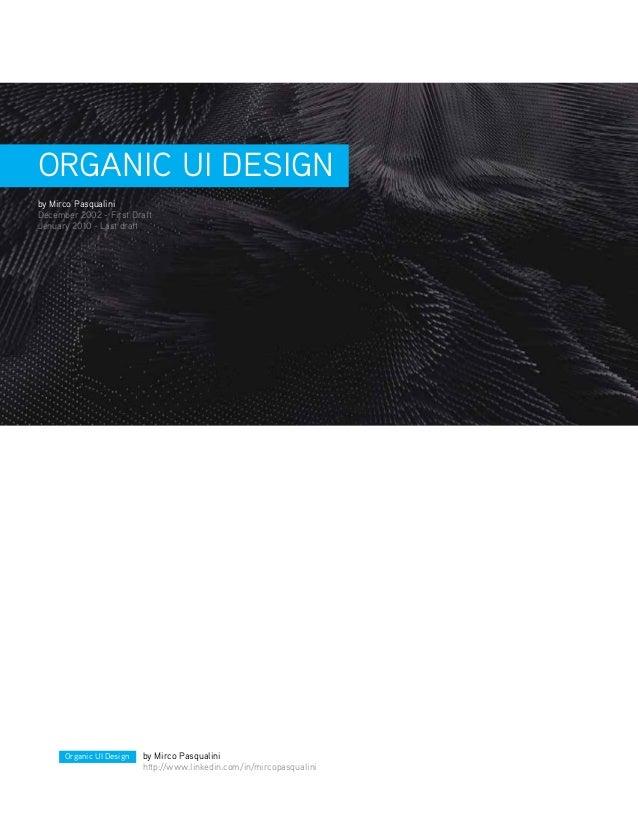 ORGANIC UI DESIGNby Mirco PasqualiniDecember 2002 - First DraftJenuary 2010 - Last draft      Organic UI Design   by Mirco...