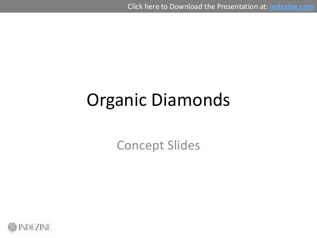 Concept Slides: Organic Diamonds