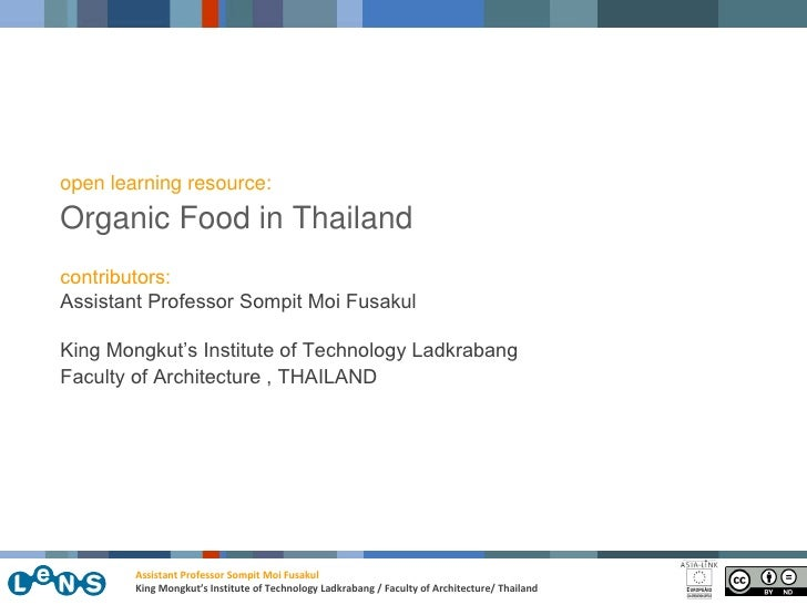open learning resource: Organic Food in Thailand contributors: Assistant Professor Sompit Moi Fusakul King Mongkut's Insti...