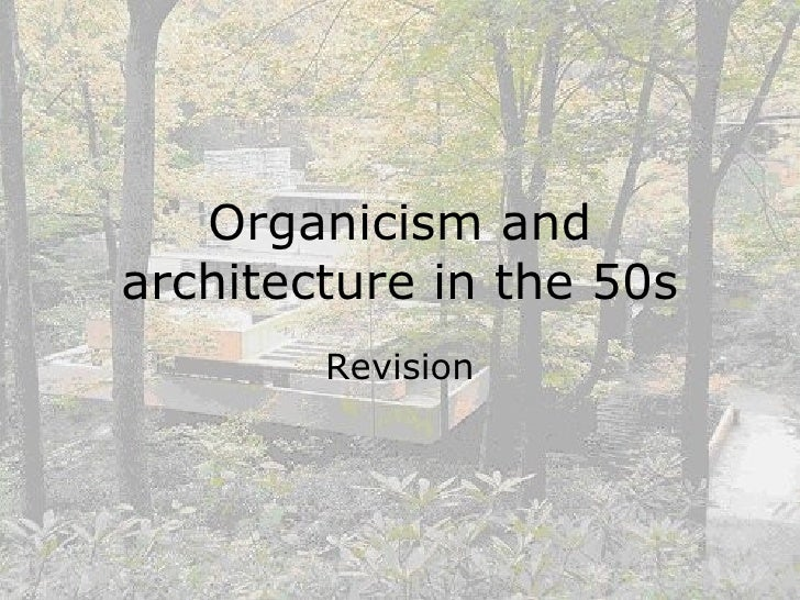 Organicism and architecture in the 50s Revision