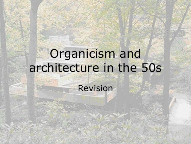 Organicism and-architecture-in-the-50s (new)