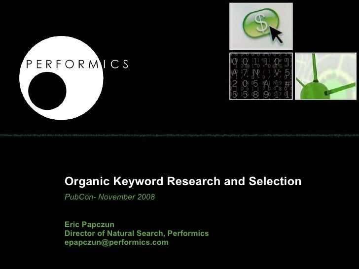 organic_keyword_research_and_selection-eric_papczun.ppt