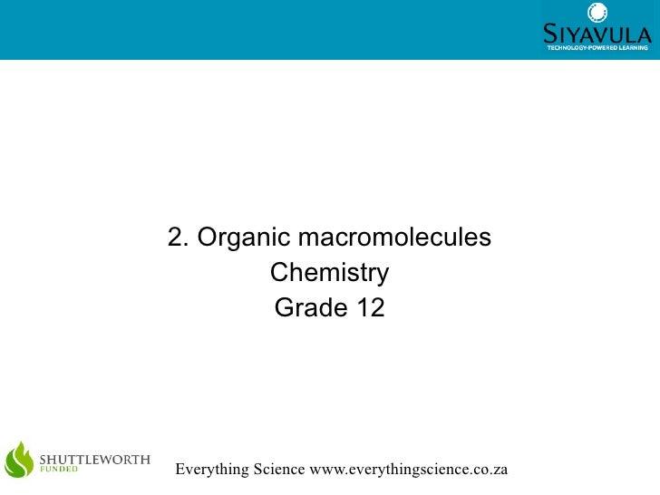 12. Organic macromolecules        Chemistry        Grade 12Everything Science www.everythingscience.co.za