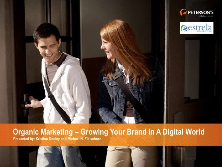 Organic Marketing – Growing Your Brand In A Digital World<br />Presented by: Kristina Dooley and Michael H. Fleischner<br />