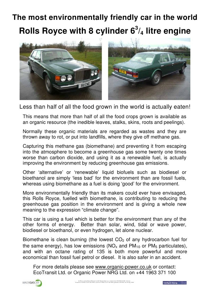 The most environmentally friendly car in the world  Rolls Royce with 8 cylinder 63/4 litre engine      Less than half of a...