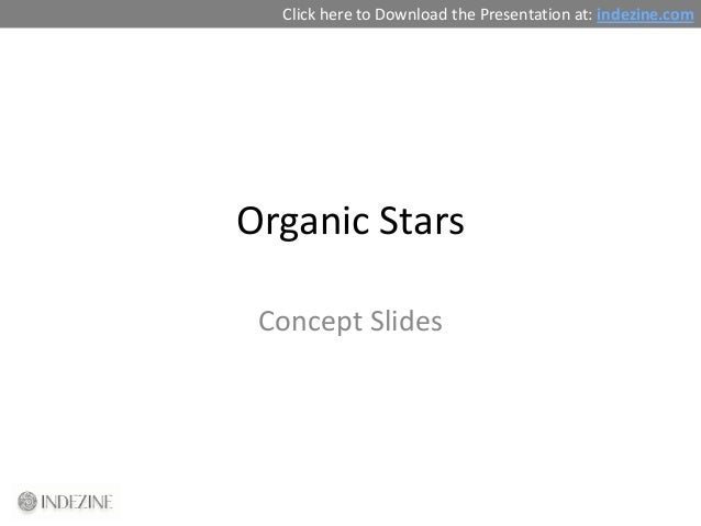 Click here to Download the Presentation at: indezine.comOrganic Stars Concept Slides