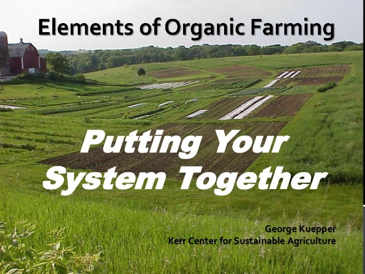 Putting YourSystem Together                             George Kuepper      Kerr Center for Sustainable Agriculture
