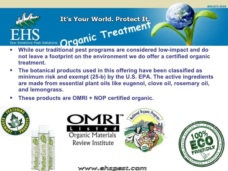 © <ul><li>While our traditional pest programs are considered low-impact and do not leave a footprint on the environment we...