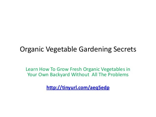 Organic vegetable gardening secrets pdf