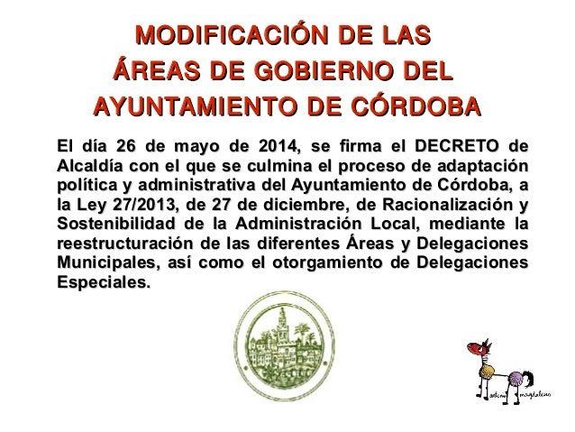 El día 26 de mayo de 2014, se firma el DECRETO deEl día 26 de mayo de 2014, se firma el DECRETO de Alcaldía con el que se ...