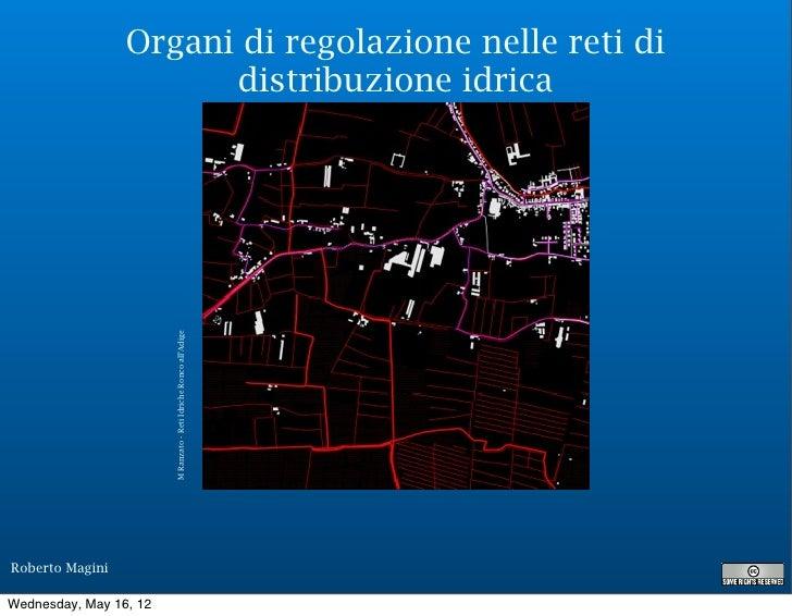 Organi di regolazione nelle reti di                       distribuzione idrica                        M Ranzato - Reti Idr...