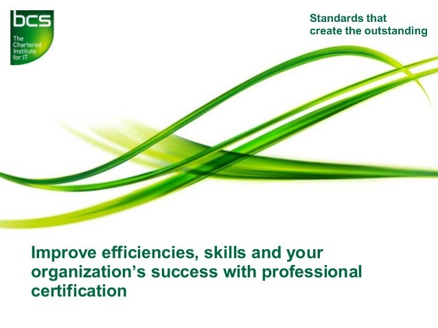 Improve efficiencies, skills and your organization's success with professional certification