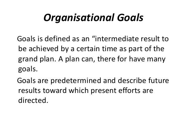 aims and objectives for an organisation A management model that aims to improve performance of an organization by clearly defining objectives that are agreed to by both management and employees according to the theory, having a.