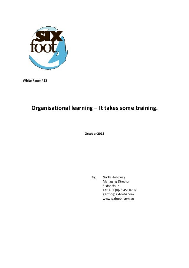 White Paper #23         Organisational learning – It takes some training.      October 2013            By...