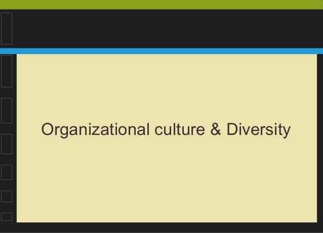 Organizational culture & Diversity