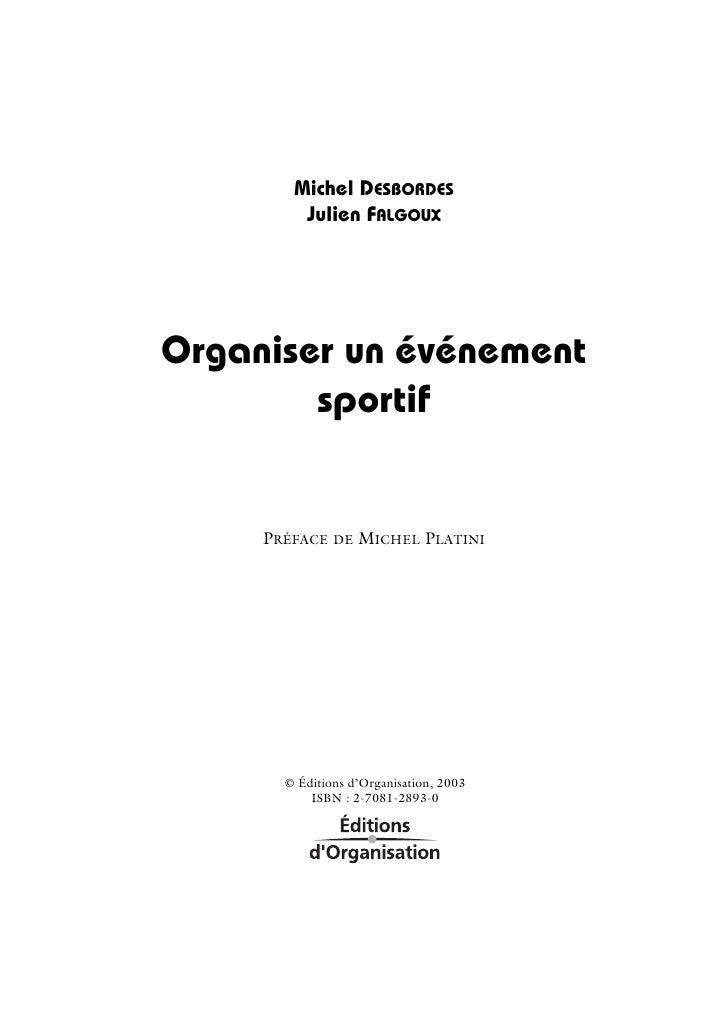 Michel DESBORDES         Julien FALGOUXOrganiser un événement        sportif     PRÉFACE DE MICHEL PLATINI       © Édition...