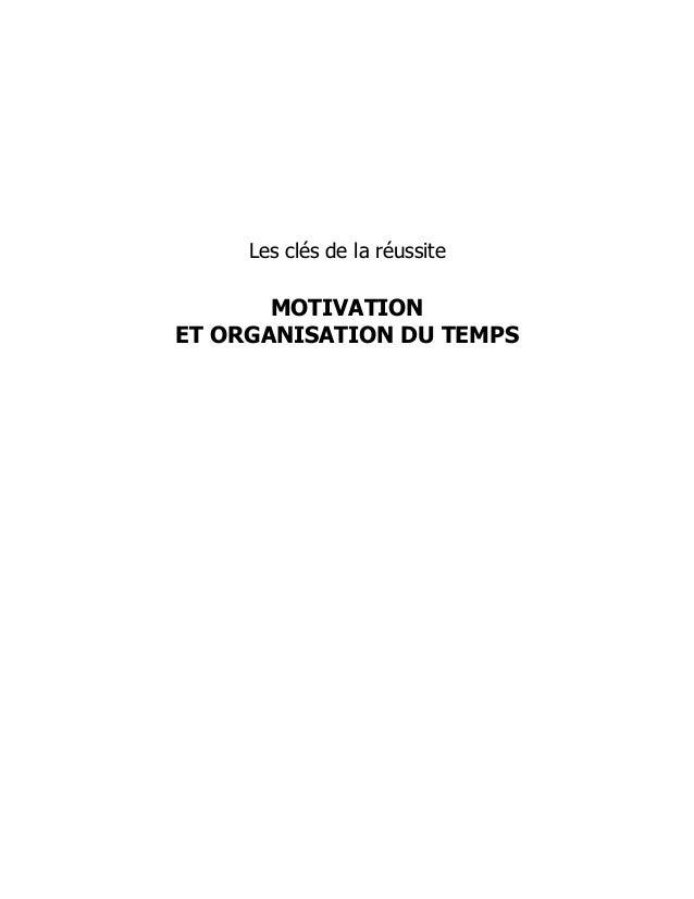 Les clés de la réussite  MOTIVATION  ET ORGANISATION DU TEMPS