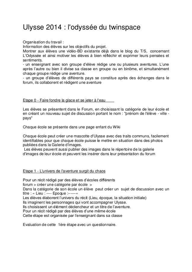 Ulysse 2014 : l'odyssée du twinspace Organisation du travail : Information des élèves sur les objectifs du projet. Montrer...