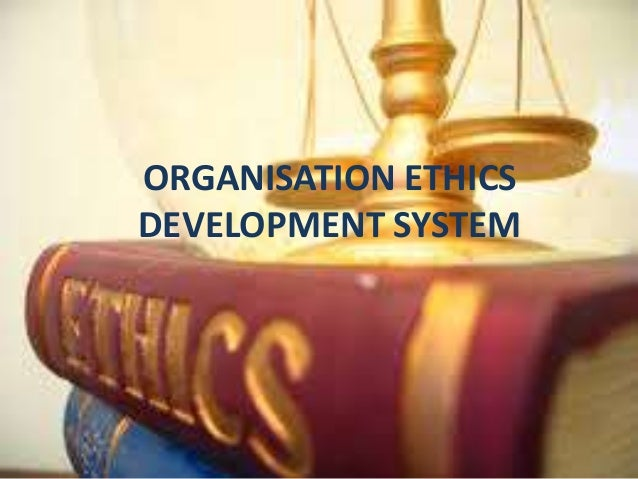 Organisation ethics development system
