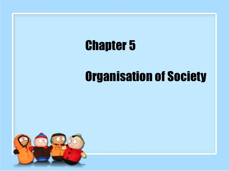Chapter 5 - Organisation of society