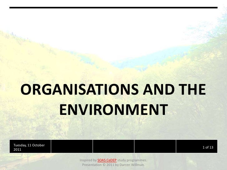 ORGANISATIONS AND THE ENVIRONMENT<br />Tuesday, 11 October 2011<br />1 of 13<br />