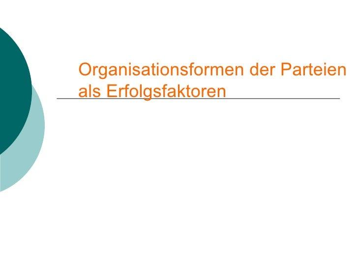 Organisationsformen der Parteien als Erfolgsfaktoren