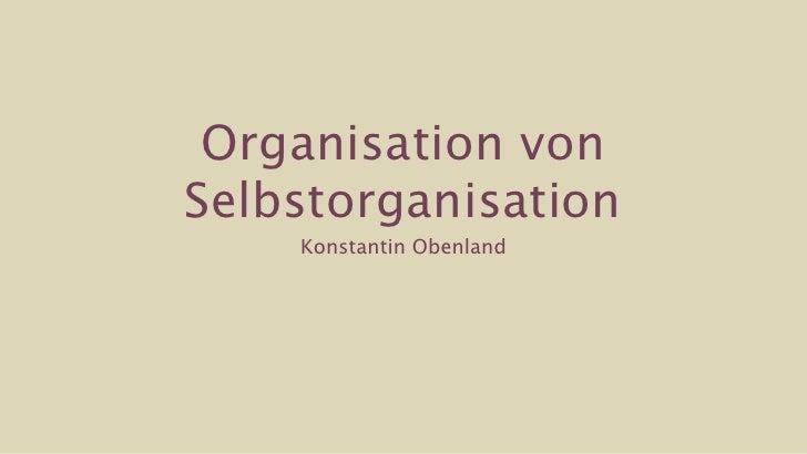 Organisation vonSelbstorganisation    Konstantin Obenland