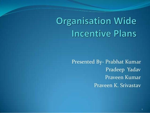 Presented By- Prabhat Kumar Pradeep Yadav Praveen Kumar Praveen K. Srivastav  1