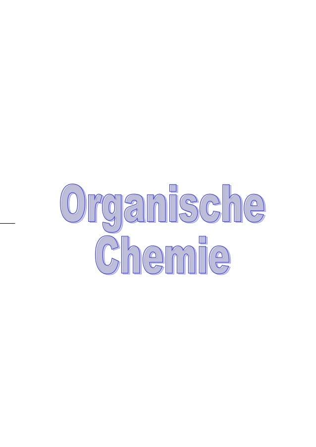 Organische ChemieInhaltsverzeichnis:Grundlagen...............................................................................