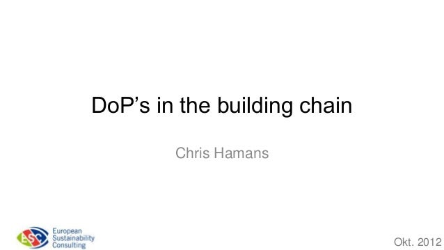 DoP's in the building chain        Chris Hamans                              Okt. 2012