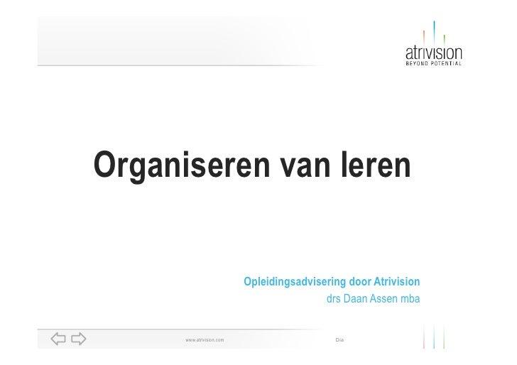 Organiseren van leren                             Opleidingsadvisering door Atrivision                                    ...