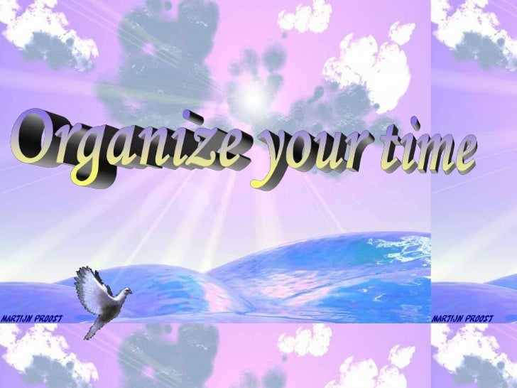 Organize your time<br />