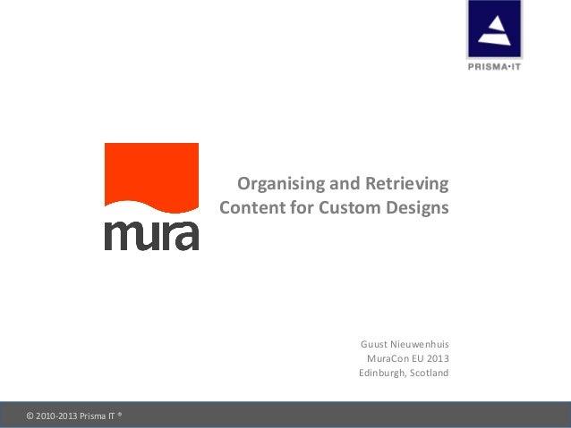 © 2010-‐2013 Prisma IT ®       Organising and Retrieving  Content for Custom Designs Guus...