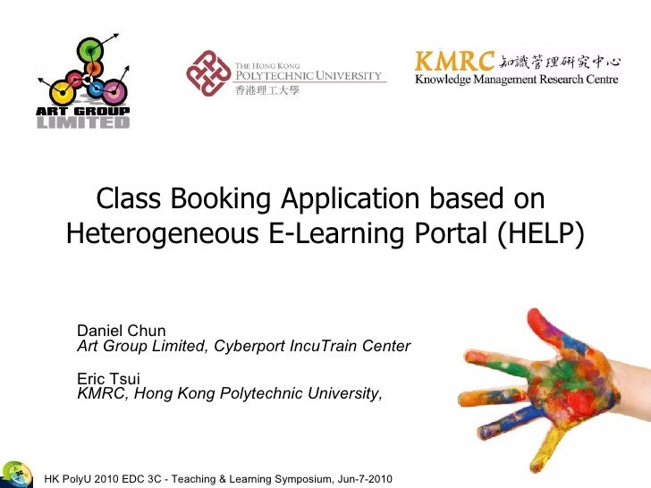 Class Booking Application based on  Heterogeneous E-Learning Portal (HELP) Daniel Chun  Art Group Limited, Cyberport IncuT...