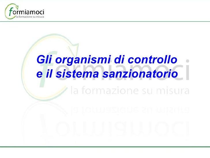 Gli organismi di controllo  e il sistema sanzionatorio