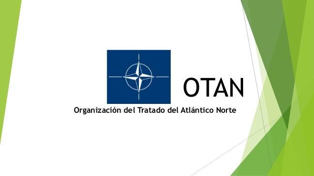 OTANOrganización del Tratado del Atlántico Norte