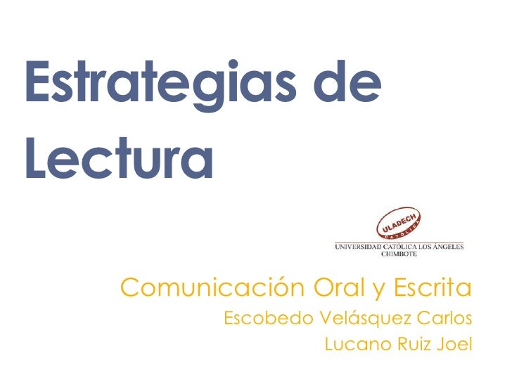 Estrategias deLectura   Comunicación Oral y Escrita          Escobedo Velásquez Carlos                   Lucano Ruiz Joel
