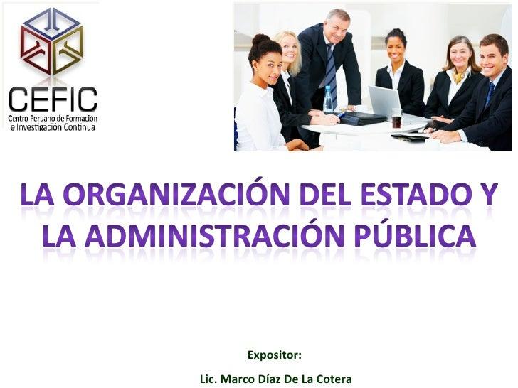 Expositor:  Lic. Marco Díaz De La Cotera