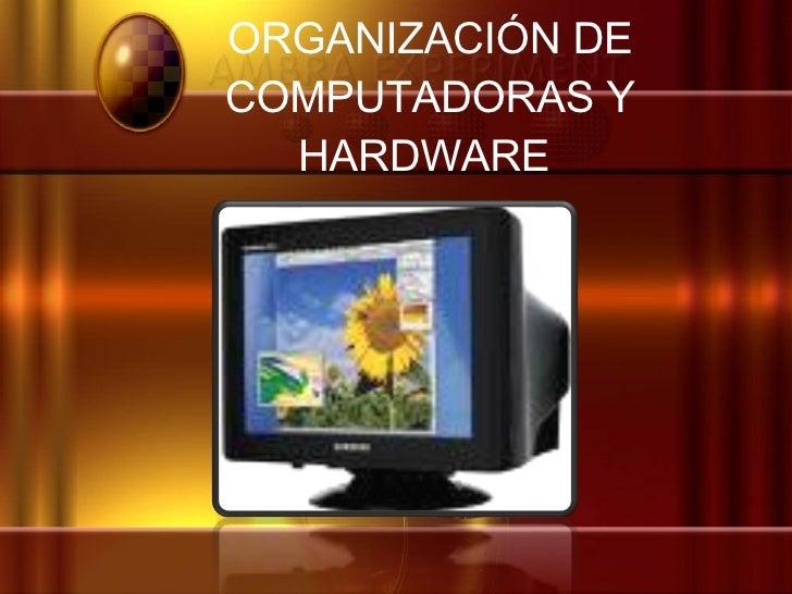 OrganizacióN De Computadoras Y Hardware