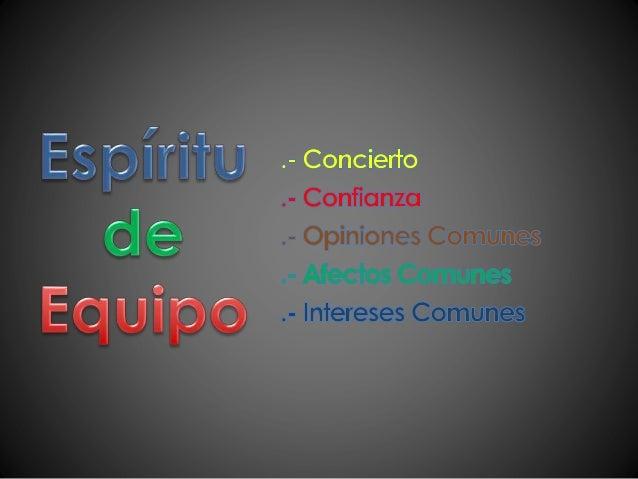 1.- Coordinación 2.- Complementariedad 3.- Comunicación 4.- Compromiso 5.- Confianza