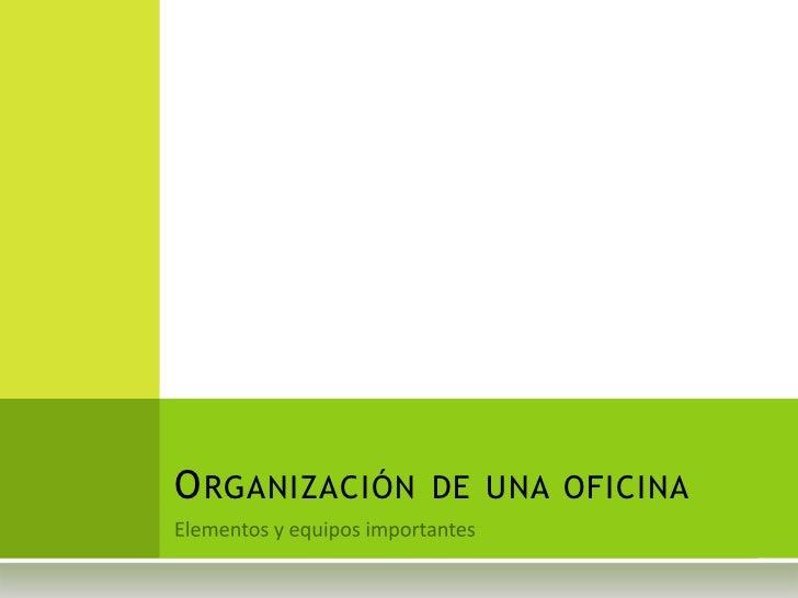 Organizaci n de oficinas for Elementos para oficina